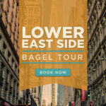 Bens Bagel Tour - Lower East Side